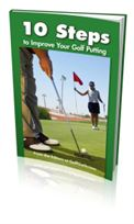 10 Steps to Improve Your Golf Putting
